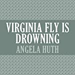 Virginia Fly is Drowning | Angela Huth