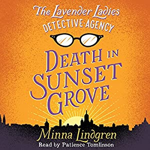 The Lavender Ladies Detective Agency: Death in Sunset Grove Audiobook