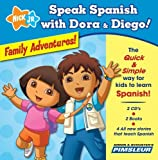Speak Spanish with Dora & Diego: Family Adventures!: Children Learn to Speak and Understand Spanish with Dora & Diego (Speak Spanish With Dora and Diego) [Audio CD]