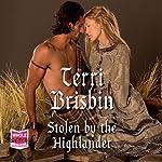 Stolen by the Highlander | Terri Brisbin