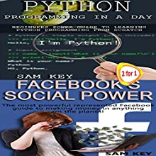 Python Programming in a Day & Facebook Social Power Audiobook by Sam Key Narrated by Millian Quinteros