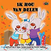 Ik Hou Van Delen (dutch Childrens Books, Kinderboeken, Dutch Kids Books, Nederlandse Boeken, Children's Books In Dutch, Dutch Baby Book) (dutch Bedtime Collection) (dutch Edition)