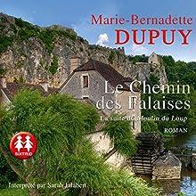 Le chemin des Falaises (La Saga du Moulin du loup 2) | Livre audio Auteur(s) : Marie-Bernadette Dupuy Narrateur(s) : Sarah Jalabert