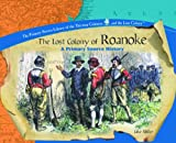 Roanoke: The Lost Colony (Library of the Thirteen Colonies and the Lost Colony)