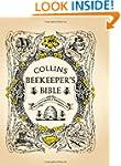 Collins Beekeeper's Bible: Bees, hone...