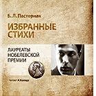 Boris Pasternak Selected Poems (       UNABRIDGED) by Boris Pasternak Narrated by Andrey Kolyada