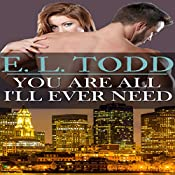 You Are All I'll Ever Need: Forever and Always #3 | E. L. Todd