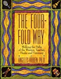 img - for The Four-Fold Way: Walking the Paths of the Warrior, Teacher, Healer, and Visionary book / textbook / text book