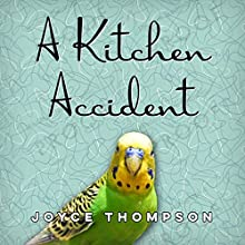 A Kitchen Accident Audiobook by Joyce Thompson Narrated by Tamara Marston