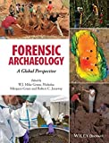 Forensic Archaeology: A Global Perspective