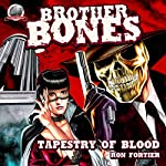 Brother Bones: Tapestry of Blood | Ron Fortier