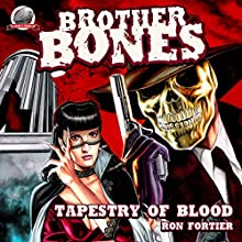 Brother Bones: Tapestry of Blood Audiobook by Ron Fortier Narrated by J. Scott Bennett