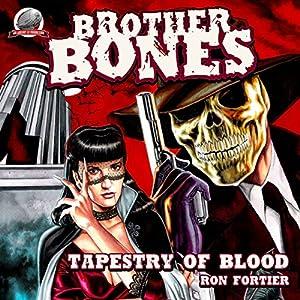 Brother Bones: Tapestry of Blood Audiobook