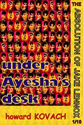 Under Ayesha's Desk (The Absolution of Jake Lennox Book 1)