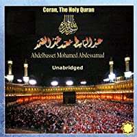 Coran, The Holy Quran Hörbuch von  World Music Office Gesprochen von: Abdelbasset Mohamed Abdessamad