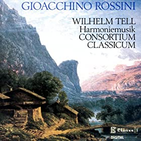 Music from Rossini's Wilhelm Tell arranged for Harmonie