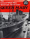img - for Queen Mary: The Cunard White Star Quadruple-Screw North Atlantic Liner (Ocean Liners of the Past Series) book / textbook / text book