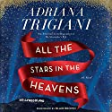 All the Stars in the Heavens: A Novel (       UNABRIDGED) by Adriana Trigiani Narrated by To Be Announced