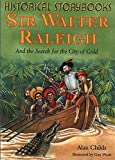 img - for Sir Walter Raleigh and the Search for the City of Gold (Historical Storybooks) book / textbook / text book