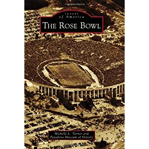 The Rose Bowl (Images of America)