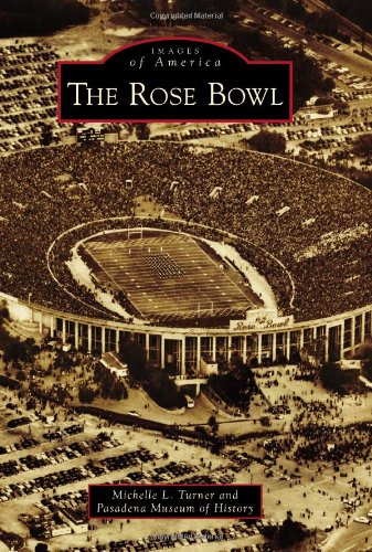 The Rose Bowl (Images of America) (Images of America (Arcadia Publishing))