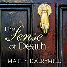 The Sense of Death (       UNABRIDGED) by Matty Dalrymple Narrated by Sarah E. Purdum