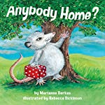 Anybody Home?   Marianne Berkes
