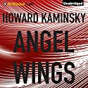 Angel Wings (       UNABRIDGED) by Howard Kaminsky Narrated by Christopher Lane