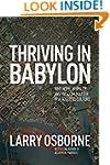 Thriving in Babylon: Why Hope, Humili...