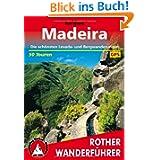 Madeira. Die schönsten Levada- und Bergwanderungen. 50 Touren. Mit GPS-Tracks