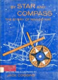 img - for By star and compass;: The story of navigation, book / textbook / text book