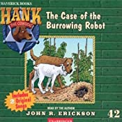 The Case of the Burrowing Robot: Hank the Cowdog | John R. Erickson