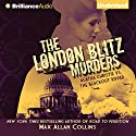The London Blitz Murders: Disaster Series, Book 5 (       UNABRIDGED) by Max Allan Collins Narrated by Anne Flosnik