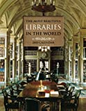 The Most Beautiful Libraries in the World 2010 Luxury Engagement Calendar (0810979950) by Bosser, Jacques