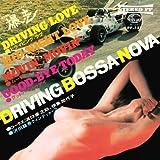 DRIVING BOSSA NOVA-爆走- [7 inch Analog]
