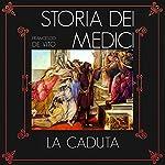 La caduta (Storia dei Medici 3) | Francesco De Vito