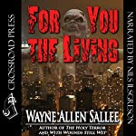 For You the Living | Wayne Allen Sallee