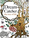 img - for Dream Catcher: the tree of life: An elaborate & Powerful Colouring Book For All Ages book / textbook / text book