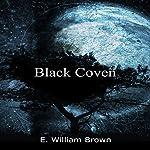 Black Coven: Daniel Black, Book 2 | E. William Brown