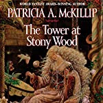 The Tower at Stony Wood | Patricia A. McKillip