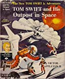 img - for Tom Swift and His Outpost in Space book / textbook / text book