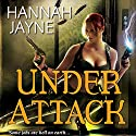 Under Attack (       UNABRIDGED) by Hannah Jayne Narrated by Jessica Almasy