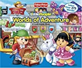 Matt Mitter Fisher-Price Little People Worlds of Adventure: A Look-Inside Book (Little People Look-Inside Books)