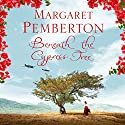 Beneath the Cypress Tree Audiobook by Margaret Pemberton Narrated by Louiza Patikas