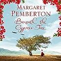 Beneath the Cypress Tree Hörbuch von Margaret Pemberton Gesprochen von: Louiza Patikas