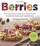 Berries: The Complete Guide to Cookin...