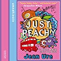 Just Peachy Audiobook by Jean Ure Narrated by Jilly Bond