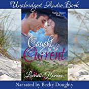 Caught in the Current: Pacific Shores Book 2 | Lynnette Bonner