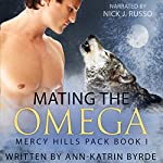 Mating the Omega: Mercy Hills Pack, Volume 1 | Ann-Katrin Byrde