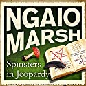 Spinsters in Jeopardy Audiobook by Ngaio Marsh Narrated by Ric Jerrom